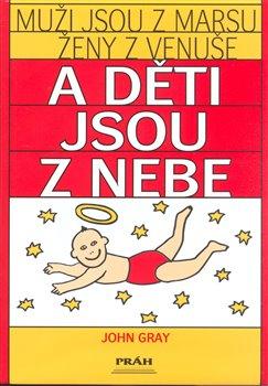 Obálka titulu Muži jsou z Marsu Ženy z Venuše a děti jsou z nebe