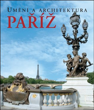 Paříž:Umění a architektura - Martina Padberg | Replicamaglie.com