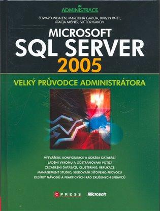 Microsoft SQL Server 2005:Velký průvodce administrátora - Marcilina Garcia, | Booksquad.ink
