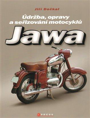 Jawa:Údržba, opravy a seřizování motocyklů - Jiří Dočkal   Booksquad.ink