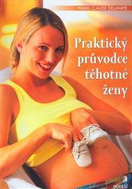 Praktický průvodce těhotné ženy