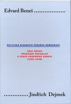 Obálka titulu Edvard Beneš. Politická biografie českého demokrata (II.)