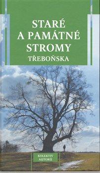 Obálka titulu Staré a památné stromy Třeboňska
