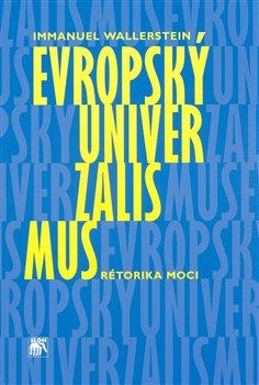 Obálka titulu Evropský univerzalismus. Rétorika moci