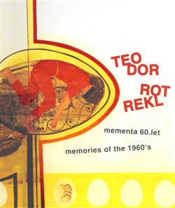 Obálka titulu Teodor Rotrekl - Mementa 60. let / memories of the 1960´s