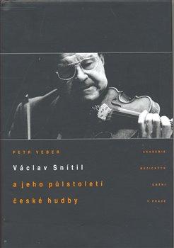 Obálka titulu Václav Snítil a jeho půlstoletí české hudby