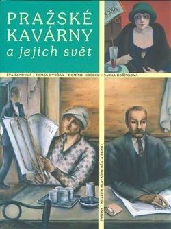 Obálka titulu Pražské kavárny a jejich svět