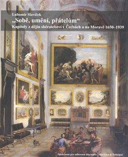 Obálka titulu Sobě, umění, přátelům