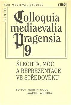 Obálka titulu Šlechta, moc a reprezentace ve středověku