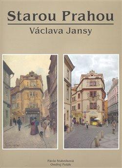 Obálka titulu Starou Prahou Václava Jansy