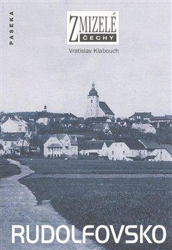 Obálka titulu Zmizelé Čechy-Rudolfovsko