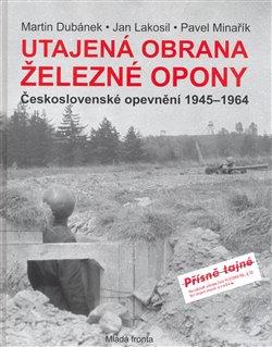 Obálka titulu Utajená obrana železné opony