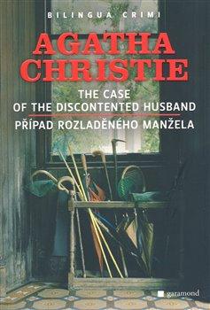 Obálka titulu Případ rozladěného manžela/The Case of the Discontented Husband