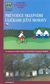 Obálka titulu Průvodce sklepními uličkami Jižní Moravy