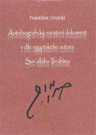 Autobiografický narativní dokument v díle egyptského autora Sun´alláha Íbrahíma