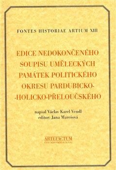 Obálka titulu Edice nedokončeného soupisu uměleckých památek politického okresu pardubicko-holicko-přeloučského