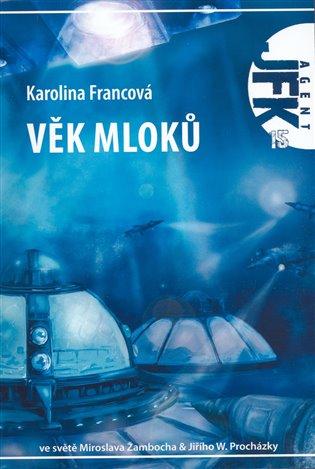 JFK 15 - Věk mloků - Karolina Francová | Booksquad.ink