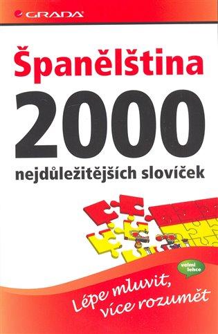 Španělština – 2000 nejdůležitějších slovíček:lépe mluvit, více rozumět - - | Booksquad.ink