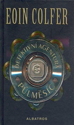 Detektivní agentura Půlměsíc - Eoin Colfer   Booksquad.ink