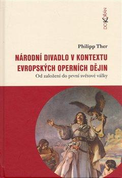 Obálka titulu Národní divadlo v kontextu evropských operních dějin
