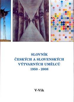 Obálka titulu Slovník českých a slovenských výtvarných umělců 19.díl 1950 - 2008 (V - Vik)