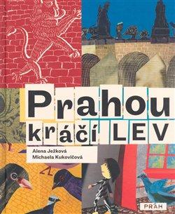 Obálka titulu Prahou kráčí lev
