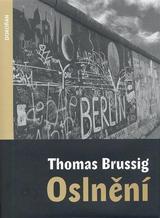 Oslnění - Thomas Brussig   Booksquad.ink