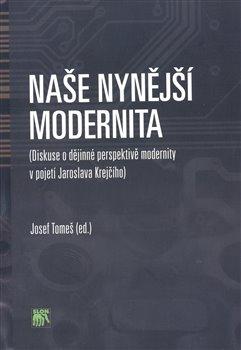 Obálka titulu Naše nynější modernita