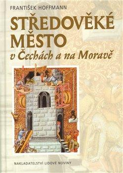 Obálka titulu Středověké město v Čechách a na Moravě