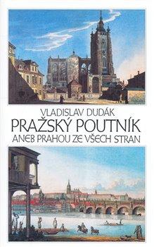 Obálka titulu Pražský poutník aneb Prahou ze všech stran