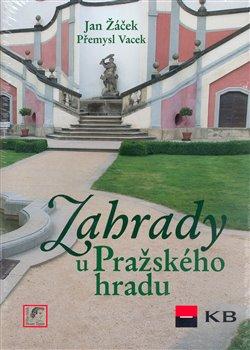 Obálka titulu Zahrady u Pražského hradu