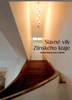 Obálka titulu Slavné vily Zlínského kraje