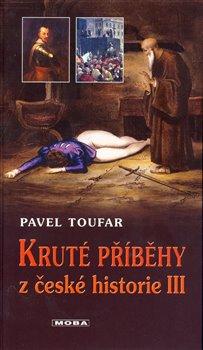 Obálka titulu Kruté příběhy z české historie III