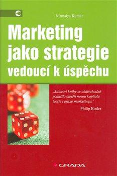 Obálka titulu Marketing jako strategie vedoucí k úspěchu