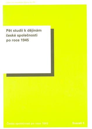 Pět studií k dějinám české společnosti po roce 1945 - Oldřich Tůma,   Booksquad.ink