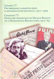 Charta 77. Od obhajoby lidských práv k demokratické revoluci, 1977 - 1989