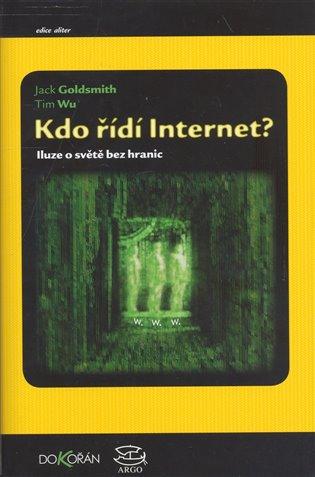 Kdo řídí internet - Iluze o světě bez hranic