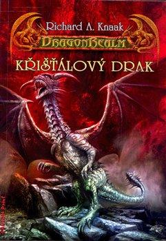 Křišťálový drak. DragonRealm 8 - Richard A. Knaak