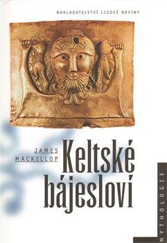 Keltské bájesloví - James MacKillop