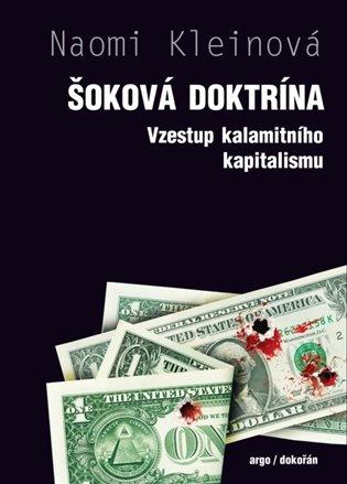 Šoková doktrína - Vzestup kalamitního kapitalismu