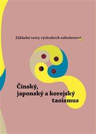 Základní texty východních náboženství 4. : Čínský, japonský a korejský taoismus