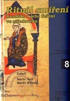 Obálka titulu Rituál smíření. Konflikt a jeho řešení ve středověku