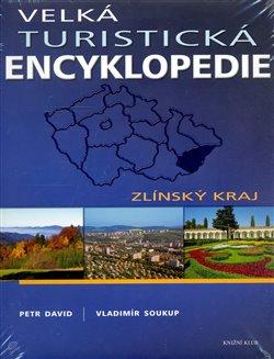 Obálka titulu Velká turistická encyklopedie - Zlínský kraj