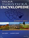 Obálka knihy Velká turistická encyklopedie - Zlínský kraj