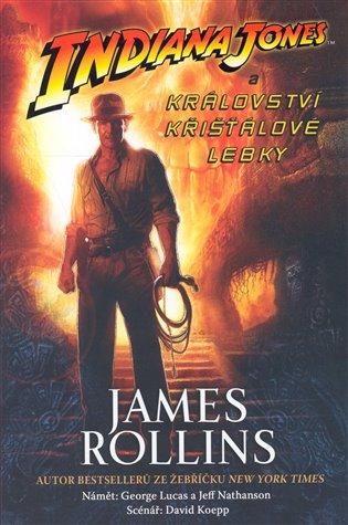 Indiana Jones a Království křišťálové lebky - James Rollins | Booksquad.ink