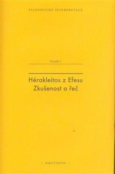 Obálka titulu Hérakleitos z Efesu: Zkušenost a řeč