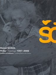 Michail Ščigol - Malby / Paintings 1997 - 2006