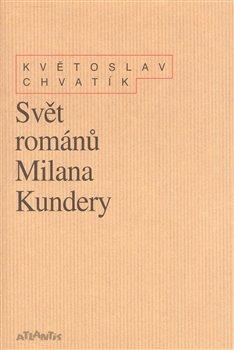 Obálka titulu Svět románů Milana Kundery
