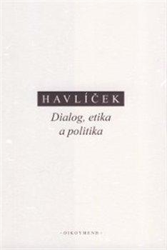 Obálka titulu Dialog, etika a politika
