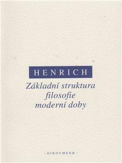 Obálka titulu Základní struktura filosofie moderní doby
